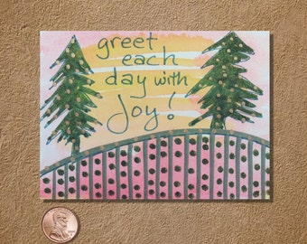 Greet Each Day With Joy ACEO Original Watercolor Painting