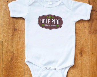 Half Pint Baby Onesie, Home brew Baby Bodysuit, Cotton Romper, Screen printed, 0-3m, 3-6m, 6-12 mo, 12-18mo, 18-24m by Sweetpea and Co.