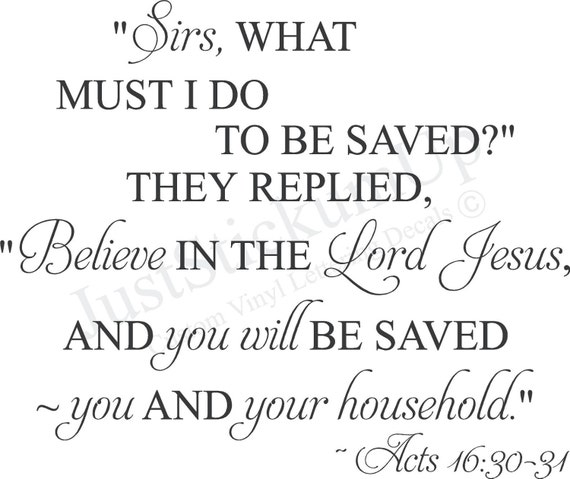Acts 16 30 31 Believe In The Lord Amp Be Saved Christian Decor