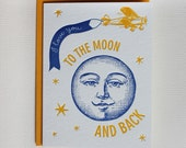 I love you to the moon and back - letterpress greeting card