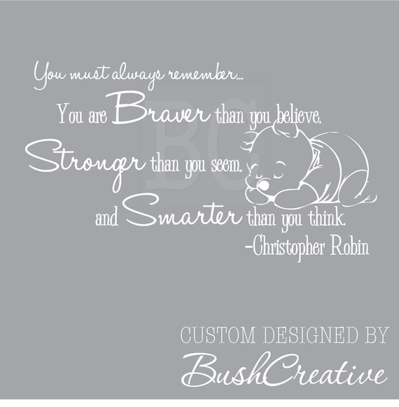 Winnie the Pooh Wall Decal Christopher Robin Nursery Quote You are Braver  Stronger Smarter 041