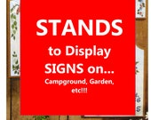 STAND to DISPLAY SIGNS, Garden, Yard, Home Campsite, Office