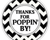 Baby Shower Thanks for Poppin By labels, Chevron Baby Shower Labels, Thanks for Popping By Stickers, Black and White Chevron