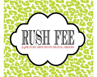 RUSH FEE for 24HR Turn Around on Digital Items