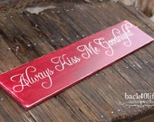 Always Kiss Me Goodnight Sign (S-004a) - engraved carved lettering