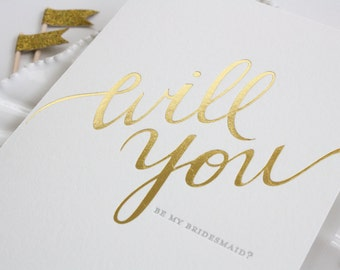 Bridesmaid Letterpress Card - Will You Be My Bridesmaid in Gold Foil - Wedding Party