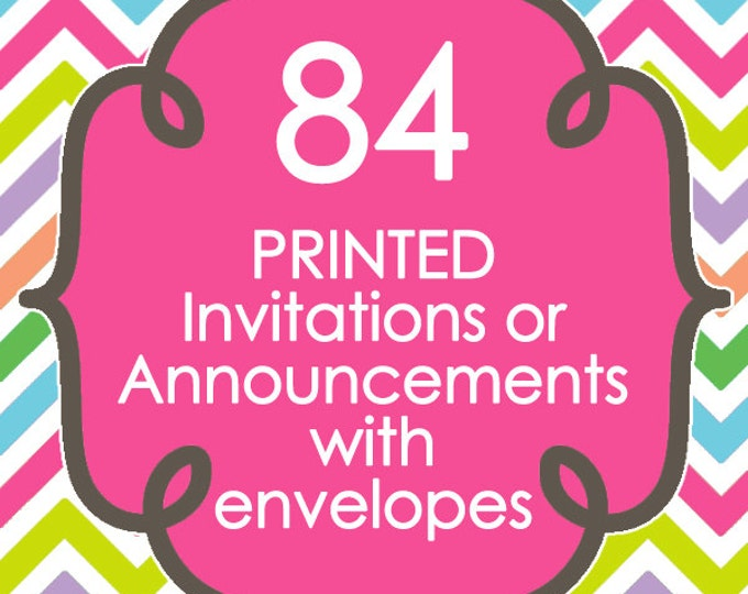84 Printed Invitations or Announcements with envelopes - Design of your choice from ANY in my shop