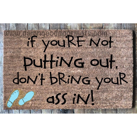 for  DevaSTingNaturally -don't bring your ass in doormat