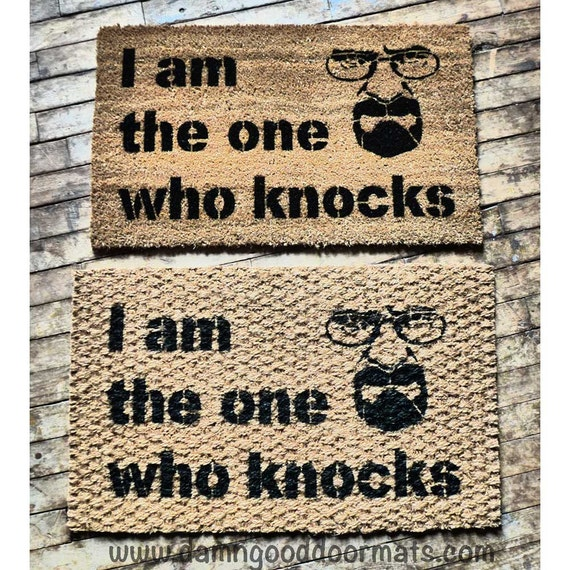 I am the one who knocks funny rude doormat - Offensive doormats ...