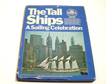 The Tall Ships, A Sailing Celebration, Operation Sail 1976 Vintage Book
