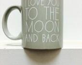 Gray I Love You to the Moon & Back Coffee Mug