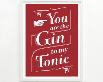 Bar Signs, Alcohol Sign, Funny Kitchen Sign, Gin Cocktail, Gift for Her - Gin & Tonic Screenprint Poster 9 x 12