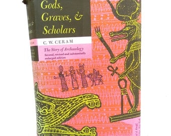 the story of archaeology   ...   gods,  graves, & scholars  ...   vintage  book
