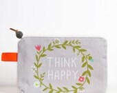 "canvas zipper cosmetic pouch ""Think happy"" quote in gray - back to school"