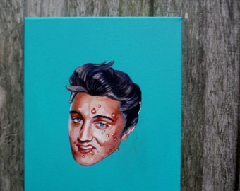 Elvis with acne original painting