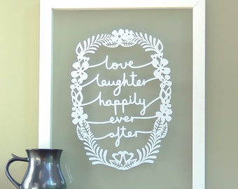 Love Laughter Happily Ever After - Papercut wall art, wedding gift, anniversary gift, engagement gift, gift for bride and groom