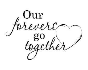 Our forevers go together Vinyl Wall Decal