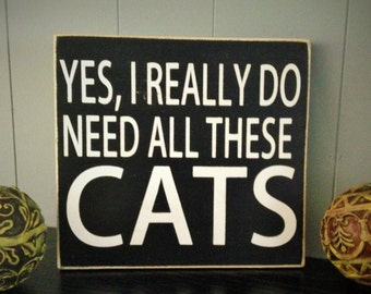 CATS I really do need all these (Choose Color) Rustic Shabby Chic Wood Sign