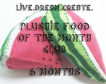 Plushie of the Month Club - Felt Play Foods - 6 Month Subscription and printable certificate