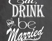 Chalk board Wine Wedding Wine labels- eat dirnk and be married not customized.  ch20010