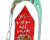 yes to all you hold inside. print by rachel awes.