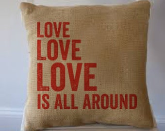 "Love Is All Around- Burlap Pillow 16""x16"""