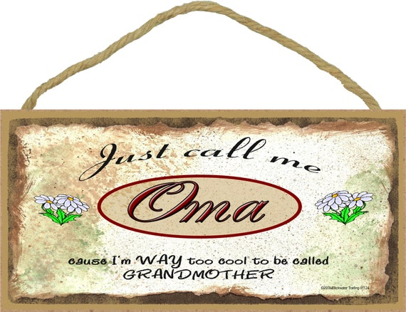 "Just Call Me OMA I'm Way Too COOL For Grandmother 5"" x 10"" Daisy Daisies Grandparent Wall SIGN Plaque"