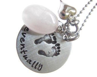 Infertility Jewelry Hand Stamped Necklace Eventually with Baby Feet Design Heart Charm and Rose Quartz