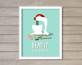 Funny Kitchen Printable Wall Art - Beat It, Just Beat It - Turquoise Blue -8x10- Cake Baking Baker Gift Mixer Instant Download Home Decor