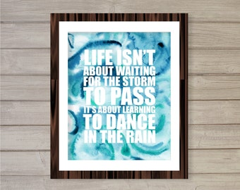 Instant Download Printable Wall Art - Vivian Greene Quote Dance in the Rain -8x10- Digital Poster Motivational Inspirational Watercolor