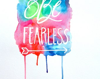 "Giclee print -water color painting ""Be Fearless"""