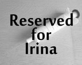 Reserved listing for Irina
