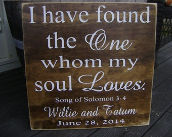 I have found the one whom my soul loves, Song of Solomon, Personalized, Wedding, Anniversary,  Song of Solomon
