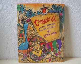Book: Carnavalia, African, Brazilian Folklore and Crafts by Liza Papi, Hardcover with DJ