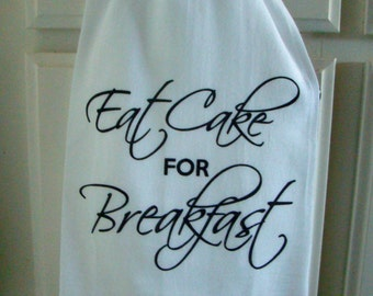 Eat Cake For Breakfast, tea towel  - kitchen towel - Tea towel- super cute flour sack towel