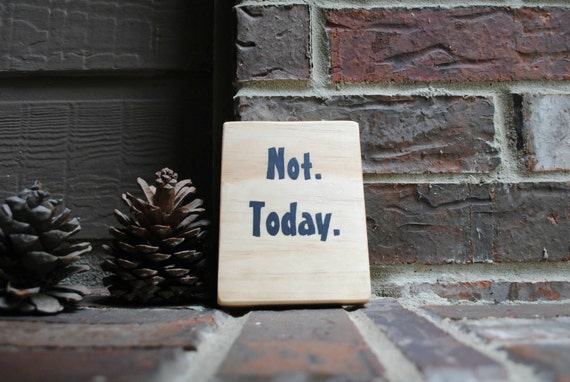 Not. Today. Painted Sign made from Reclaimed Wood