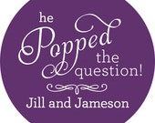 Custom Engagement Party Stickers - He Popped The Question Popcorn Favor Personalized Stickers, Wedding Favor Labels - Choice of Size