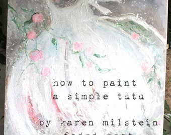 how to paint a large floral ballerina tutu     my new online class by karen milstein