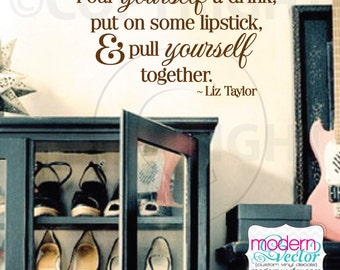 Liz Taylor Quote Vinyl Wall Decal Inspirational Pull Yourself Together Decor