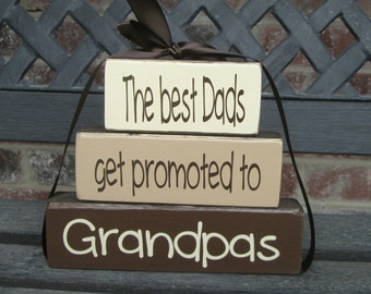 Grandpa/fathers day wood blocks--The best Dads get promoted to Grandpas