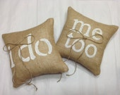 Burlap RIng Bearer Pillow I Do Me Too Rustic Wedding Shabby Garden Woodland 2 pc set - We Do Custom Pillows