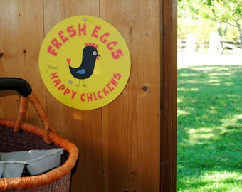 "Fresh Eggs From Happy Chickens Coop Sign 12"" round (yellow)"