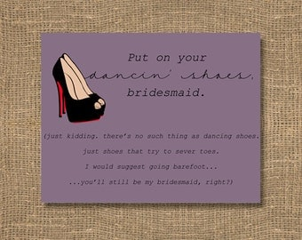 Will You Be My Bridesmaid / Ask Bridesmaid / Put on Your Dancin Shoes / Be My Flower Girl / Be My Junior Bridesmaid / Bridesmaid Invitation