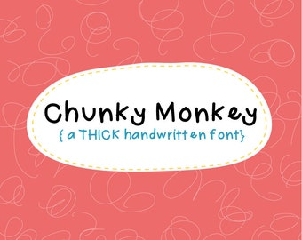 Chunky Monkey Font - A Thick Handwritten Font - Personal and Commercial Use