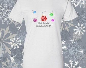 Volleyball Christmas Deck the Halls with Balls of Volley shirt
