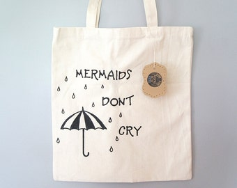 Natural Cotton Tote Bag - Hand Painted Tote Bag - Mermaids Dont Cry Tote Bag - Quote Tote Bag - Eco Friendly Produce Tote Bag - Gym Bag