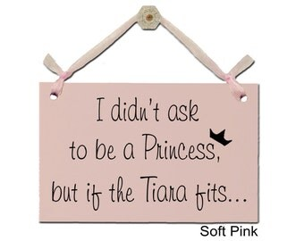 I didn't ask to be a Princess, but if the Tiara fits...