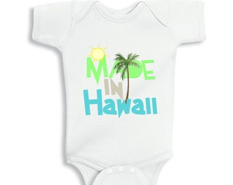 Made in Hawaii funny baby bodysuit or Baby Shirt