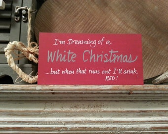 Christmas Freestanding Wooden Sign - I'm dreaming of a White Christmas ....