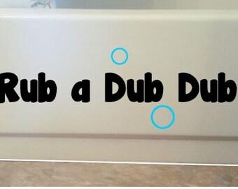 Rub a Dub Dub Bathroom Decal- Wall Decal